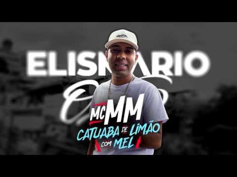 MC MM   Catuaba de Limão com Mel - Elismario Oliver