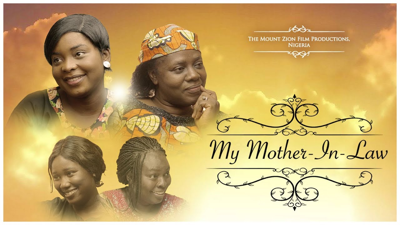 Download MY MOTHER IN LAW||Written and Produced by Gloria Bamiloye|| Mount Zion Film Productions