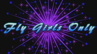 Fly Girls Only Show - Feb 14th 2015