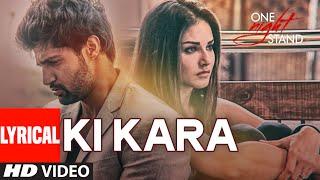 Ki Kara  Lyrical Video Song | ONE NIGHT STAND | Sunny Leone, Tanuj Virwani | T-Series
