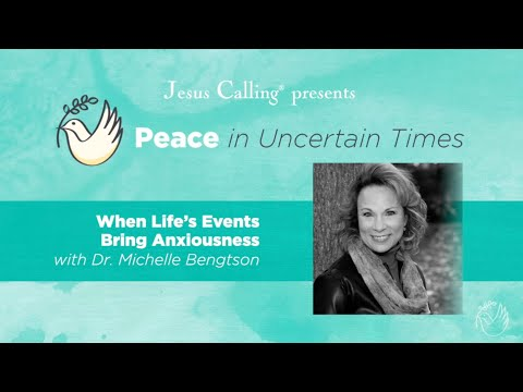 When Life's Events Bring Anxiousness with Dr. Michelle Bengtson