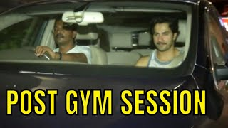 Varun Dhawan SPOTTED post gym session!