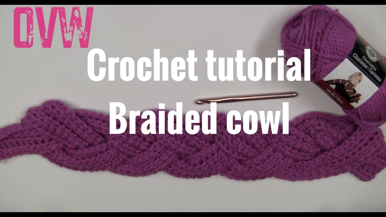 Crochet Tutorial Time 3 Strand Braided Cowl With 1 Strand Youtube