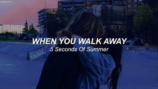 5 Seconds Of Summer // When You Walk Away ; lyrics - español ☆彡