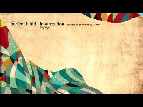 Perfect Blind - Insurrection (chillgresive | downtempo | trance mix)