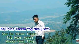 Tub Huas xyooj Koj puas tseem yog nkauj xwb Official MV 2019-20