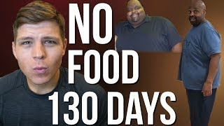This Man Has Not Eaten for 130 DAYS To Lose Weight   200lbs Lost...(My Thoughts)