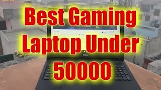 Best gaming laptop under 50000 - India 2018 - Latest Best Gaming Laptops