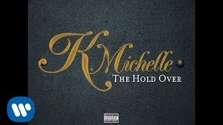 K. Michelle - I Wish I Could Be Her [Official Audio]