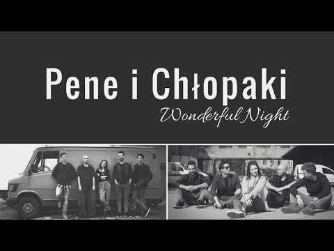 Pene i Chopaki - Wonderful Night
