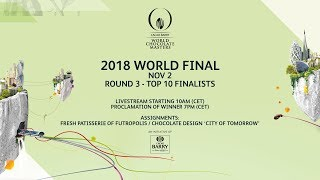 ROUND 3 - 2018 WORLD FINAL - World Chocolate Masters