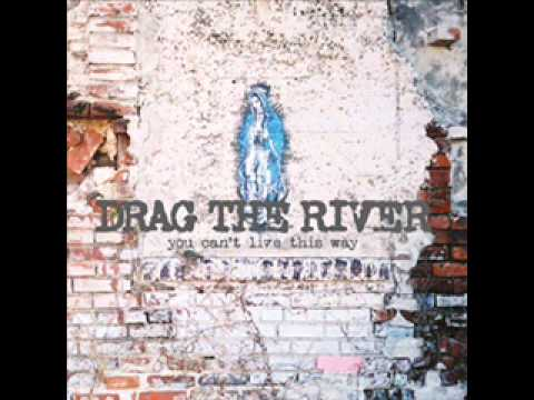 Drag The River - Death Of The Life Of The Party