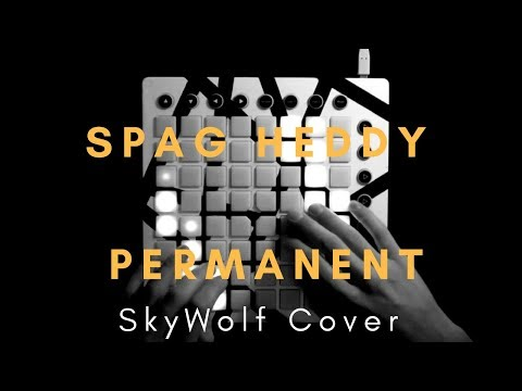 Spag Heddy - Permanent (Launchpad Cover - Project File by WhySoFast)