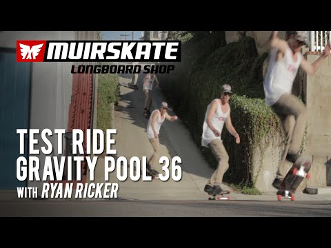 Test Ride Gravity Pool 36 With Ryan Ricker | MuirSkate Longboard Shop