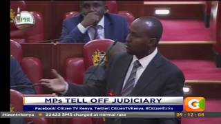 MPs tell off Judiciary #CitizenExtra