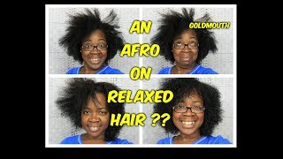 HOW I GOT AN AFRO ON MY RELAXED /TEXLAXED HAIR