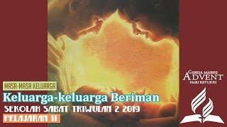 Sekolah Sabat Dewasa Triwulan 2 2019 Pelajaran 11 Keluarga-keluarga Beriman (ASI)