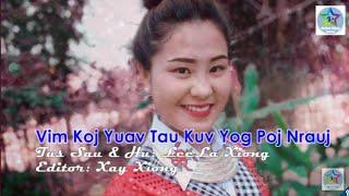 LeeLa Xiong - Vim Koj Yuav Tau Kuv Yog Poj Nrauj | New Song 2019