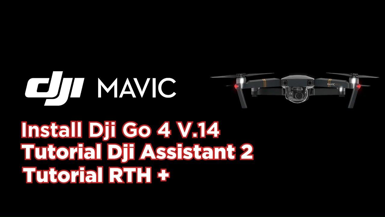 Dji Mavic Tutorial - Dji Go 4 4 1 3 VER14 RTH+Dji assistant2 debug