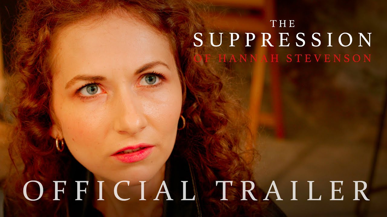 The Suppression of Hannah Stevenson - Official Trailer