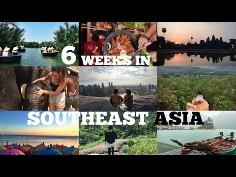 TRIP OF A LIFETIME   6 Weeks in Southeast Asia