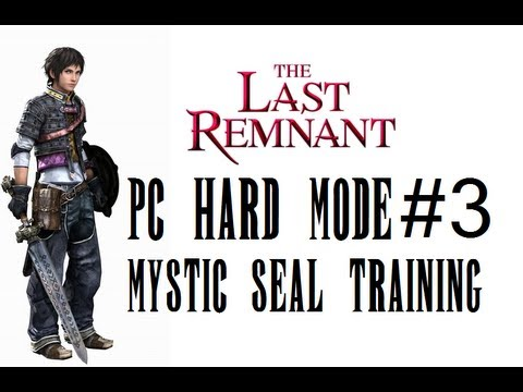 The Last Remnant PC Hard Mode Part 3 - Training With Mystic Seal Formation