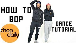 "How To Bop ""Swarmz & Tion Wayne Edition"" (Dance Tutorial) | Chop Daily"