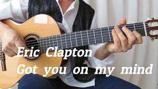 Eric  Clapton - Got  you  on  my  mind - fingerstyle guitar / cover / by  Manol  Raychev