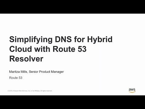 Simplifying DNS for Hybrid Cloud with Route 53 Resolver - AWS Online