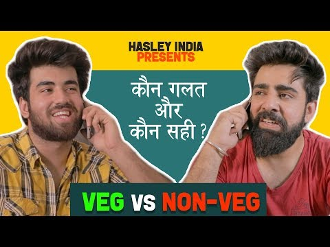 Every Veg Vs Non-Veg Conversation | Hasley India