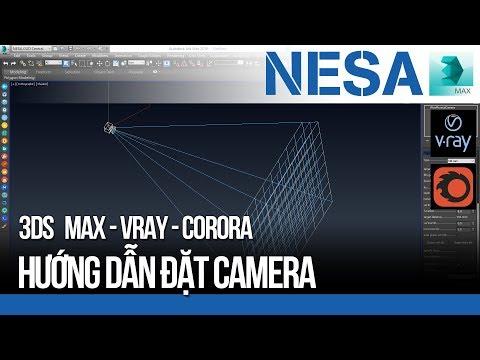 🔰 Hướng dẫn đặt Camera trong 3Ds Max ⚜️ NESA iCAD