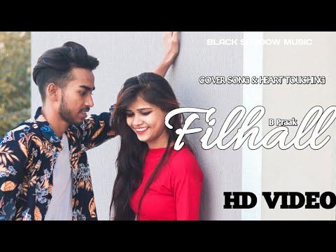 filhall-|-main-kisi-aur-ka-hoon-filhall-|-bpraak-|-|-sad-love-story-|-filhaal-songs-2019