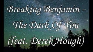 Breaking Benjamin - The Dark Of You (Lyric Video) HD