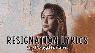 Resignation Lyrics by Morissette Amon 💙
