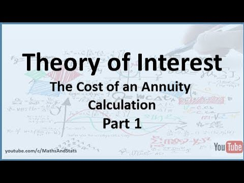 theory of interest the cost of an annuity calculation part 1