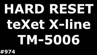 Video Resetting the settings of teXet X-line TM-5006 (Hard Reset teXet X-line TM-5006) download MP3, 3GP, MP4, WEBM, AVI, FLV April 2018