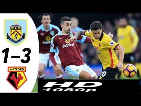 Burnley FC Vs Watford 1 - 3 Premier League 19/08/2018