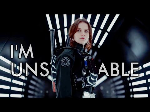 ► Unstoppable || Jyn Erso{ROGUE ONE}