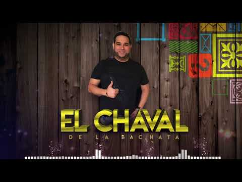El Chaval De La Bachata - Mi Bigote Huele A Ti