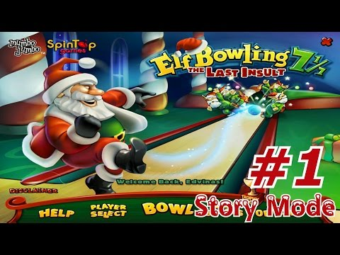 Elf Bowling 7 1/7: The Last Insult - Walkthrough Part 1 [Story Mode]