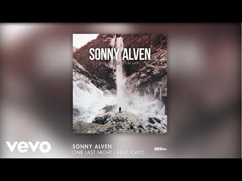Sonny Alven - One Last Night ft. Cayo