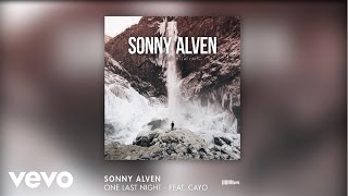Sonny Alven - One Last Night ft. Cayo