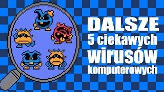 Dalsze 5 ciekawych wirusów komputerowych (#5)