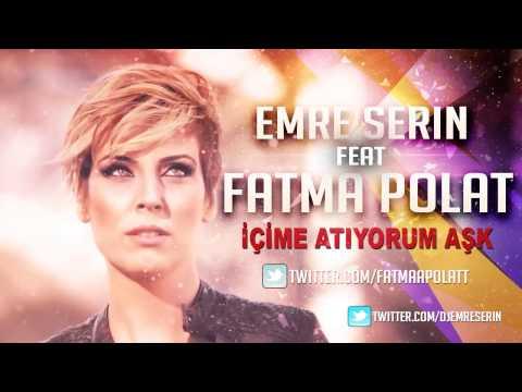Emre serin feat Fatma polat - İçime atıyorum aşk (REMİX)