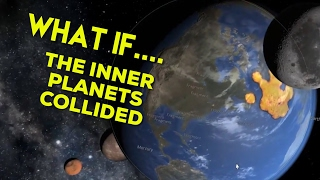 WHAT IF THE INNER PLANETS COLLIDED