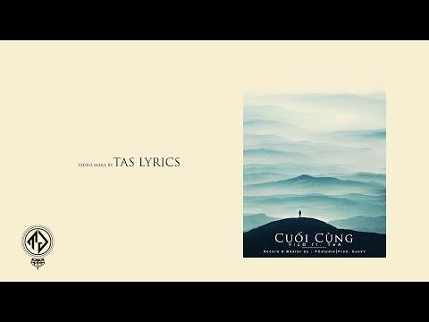 Cuối Cùng - VicD ft. TeA (Lyric Video / TAS Release)