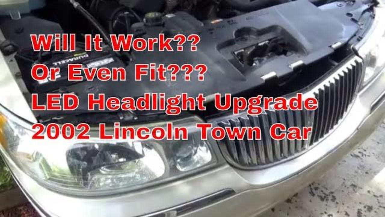 Will It Work 2002 Lincoln Town Car Led Headlight Upgrade Youtube