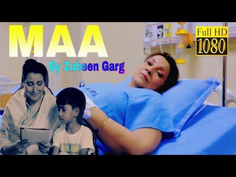 Maa By Zubeen Garg Full Video 2018 New Assamese Song Youtube