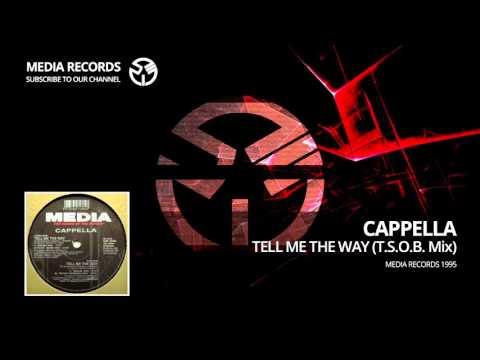 Cappella - Tell Me The Way (T.S.O.B. Mix) 1995