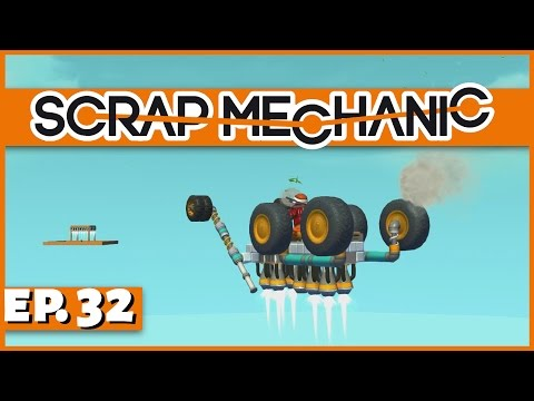 Scrap Mechanic - Ep. 32 - Driving on the Skybox! - Let's Play Scrap Mechanic Gameplay